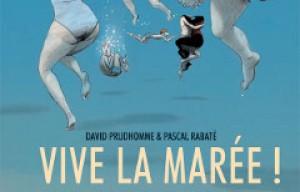 'Vive la marée !' de David Prudhomme et Pascal Rabaté. Futuropolis