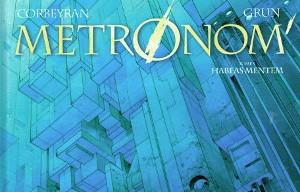 'Metronom', Corbeyran et Grun