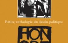 Honoré, petite anthologie du dessin politique