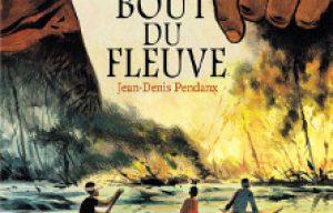 'Au bout du fleuve', Jean-Denis Pendanx