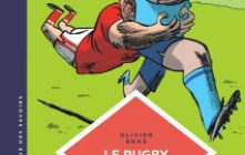 « Le rugby ». Olivier Bras, Guillaume Bouzard.