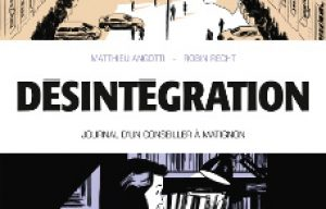 'Désintégration'. Matthieu Angotti, Robin Recht.