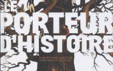 'Le porteur d'histoire'. Christophe Gaultier.