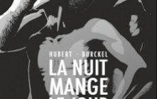 'La nuit mange le jour'. Hubert, Paul Burckel.