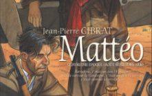 'Mattéo'. Jean-Pierre Gibrat.