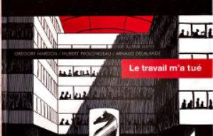 'Le travail m'a tué', Grégory Mardon, Hubert Prolongeau, Arnaud Delalande.