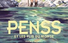 'Penss et les plis du monde'. Jérémie Moreau