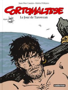 'Corto Maltese', 'Le jour de Tarowean'. Juan Diaz Canales, Ruben Pellejero