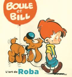 'Boule et Bill, l'art de Roba'. Christelle et Bertrand Pissavy – Yvernault