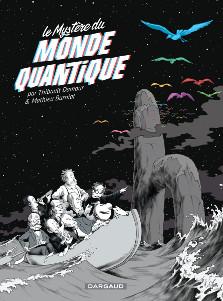 Le mystère du monde quantique, Mathieu Burniat et Thibault Damour