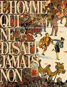 'L'homme qui ne disait jamais non', Didier Tronchet et Olivier Balez