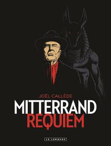Gagnez la BD 'Mitterrand Requiem' de Joël Callède