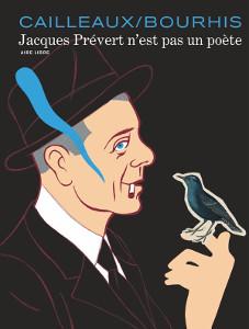 'Jacques Prévert n'est pas un poète'. Cailleaux, Bourhis.