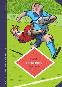 «Le rugby». Olivier Bras, Guillaume Bouzard.