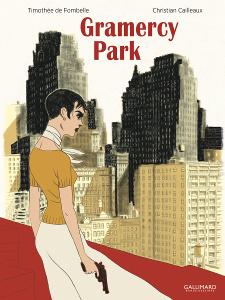 'Gramercy park'. Timothée de Fombelle, Christian Cailleaux.