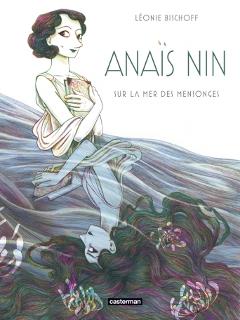 'Anaïs Nin. Sur la mer des mensonges'. Léonie Bischoff